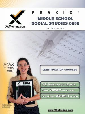 Praxis Middle School Social Studies 0089: Teacher Certification Exam 9781581972634