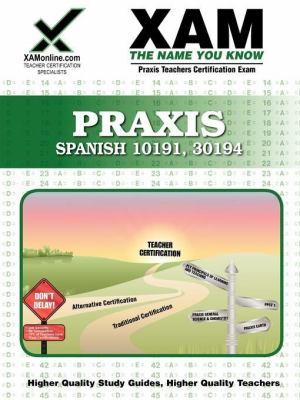 Praxis Spanish 0191, 0194 Teacher Certification Test Prep Study Guide 9781581977189