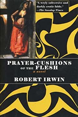 Prayer-Cushions of the Flesh 9781585672202