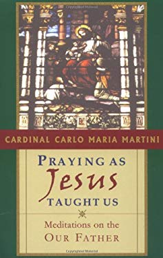 Praying as Jesus Taught Us: Meditations on the Our Father 9781580510875