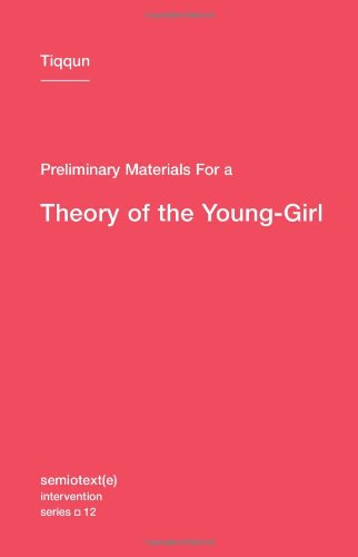 Preliminary Materials for a Theory of the Young-Girl 9781584351085