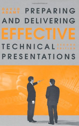 Preparing and Delivering Effective Technical Presentations 9781580530170