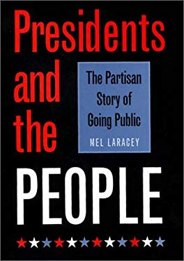 Presidents and the People: The Partisan Story of Going Public 9781585441808