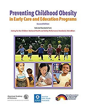 Preventing Childhood Obesity in Early Care and Education Programs 9781581105537