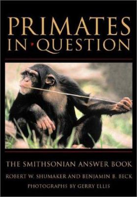Primates in Question: The Smithsonian Answer Book 9781588341518