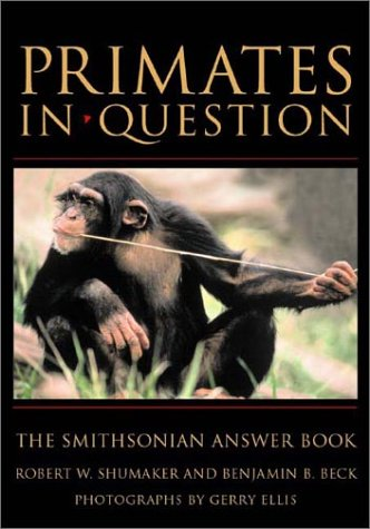 Primates in Question: The Smithsonian Answer Book 9781588341761