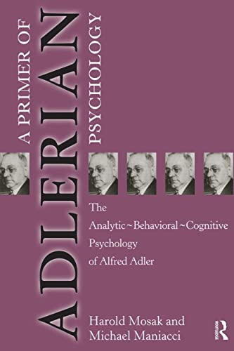 Primer of Adlerian Psychology: The Analytic - Behavioural - Cognitive Psychology of Alfred Adler 9781583910030