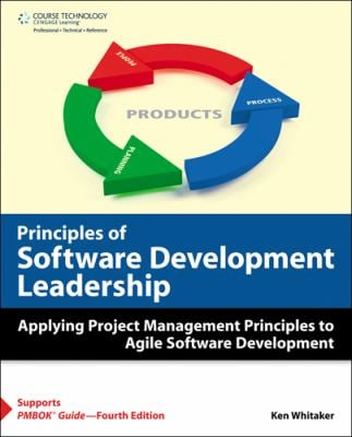 Principles of Software Development Leadership: Applying Project Management Principles to Agile Software Development Leadership 9781584505860