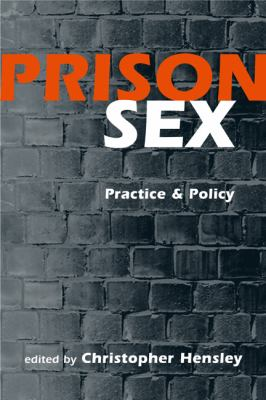 Prison Sex: Practice and Policy 9781588260871