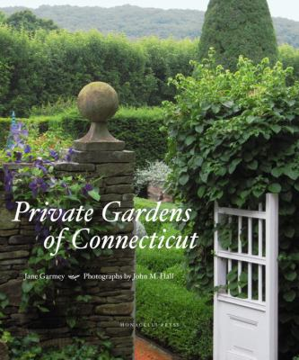 Private Gardens of Connecticut 9781580932417