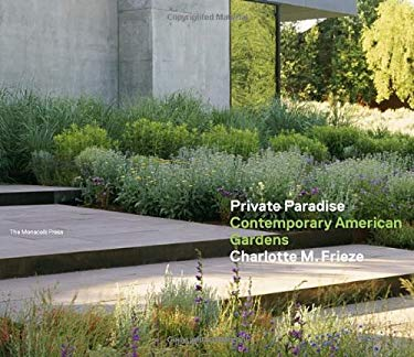 Private Paradise: Contemporary American Gardens 9781580933230