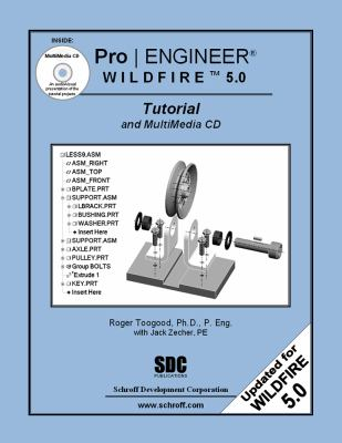 Pro/ENGINEER Wildfire 5.0 Tutorial and MultiMedia CD 9781585035359