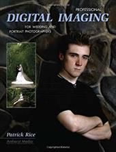 Professional Digital Imaging for Wedding and Portrait Photographers 7173360