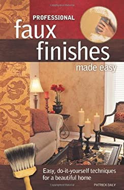 Professional Faux Finishes Made Easy 9781581806014