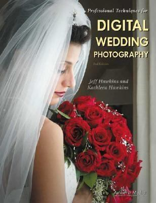 Professional Techniques for Digital Wedding Photography 9781584281108