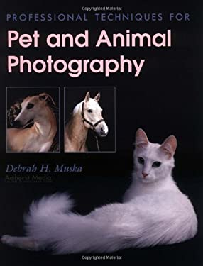 Professional Techniques for Pet and Animal Photography 9781584281009