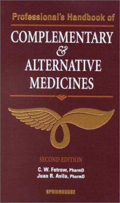 Professional's Handbook of Complementary & Alternative Medicines 9781582550985