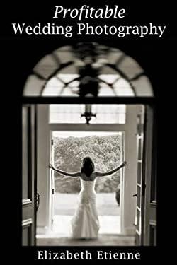 Profitable Wedding Photography 9781581157642