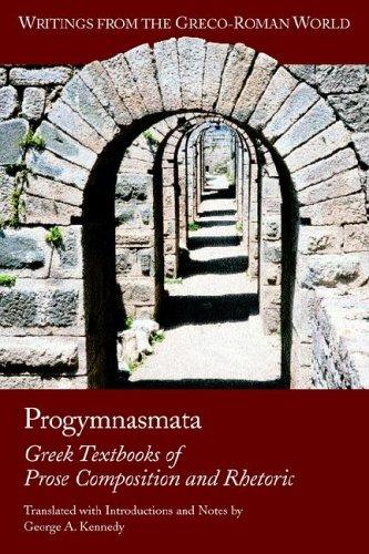 Progymnasmata: Greek Textbooks of Prose Composition and Rhetoric 9781589830615