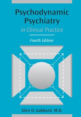 Psychodynamic Psychiatry in Clinical Practice, Fourth Edition 9781585621859