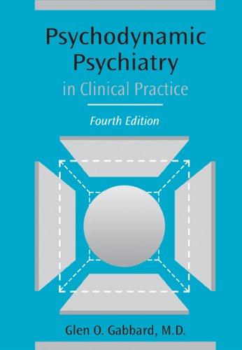 Psychodynamic Psychiatry in Clinical Practice, Fourth Edition