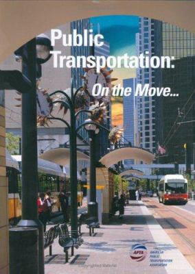 Public Transportation: On the Move 1 9781584710370