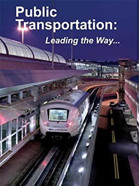 Public Transportation: Leading the Way... 9781584711049