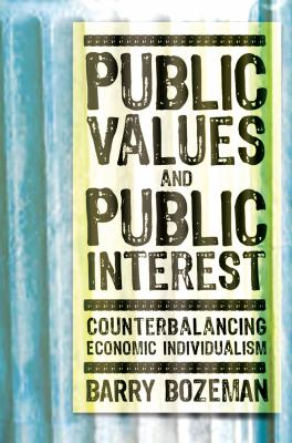 Public Values and Public Interest: Counterbalancing Economic Individualism 9781589011779