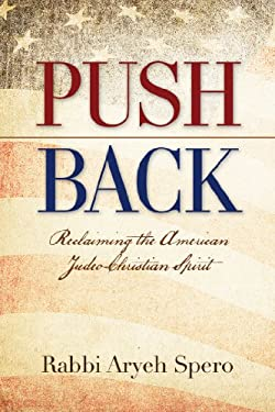 Push Back: Reclaiming the American Judeo-Christian Spirit 9781581694321