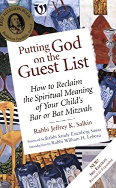 Putting God on the Guest List, 3rd Edition: How to Reclaim the Spiritual Meaning of Your Child's Bar or Bat Mitzvah 9781580232227