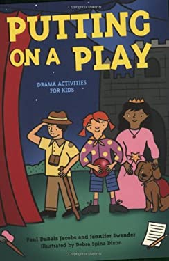 Putting on a Play: Drama Activities for Kids 9781586857677