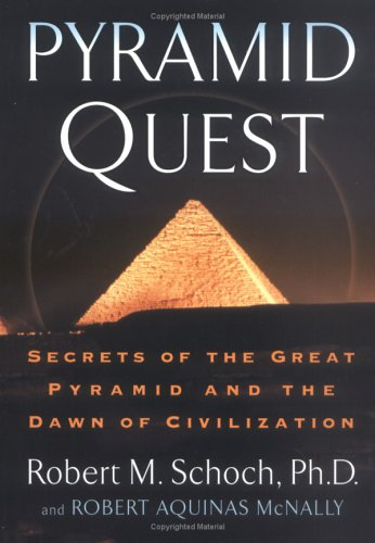 Pyramid Quest: Secrets of the Great Pyramid and the Dawn of Civilization 9781585424054