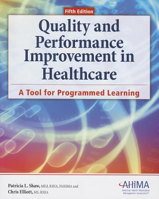 Quality and Performance Improvement in Healthcare, 5th ed. 9781584263104