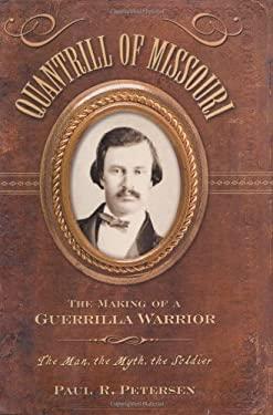 Quantrill of Missouri: The Making of a Guerilla Warrior 9781581823592