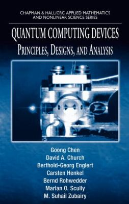 Quantum Computing Devices: Principles, Designs, and Analysis 9781584886815
