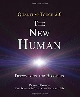 Quantum-Touch - The New Human: Discovering and Becoming 9781583943649