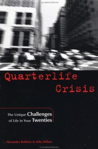 Quarterlife Crisis: The Unique Challenges of Life in Your Twenties 9781585421060