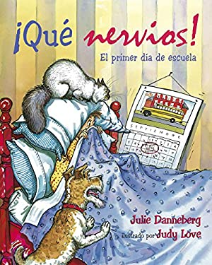 Que Nervios!: El Primer Dia de Escuela 9781580891264