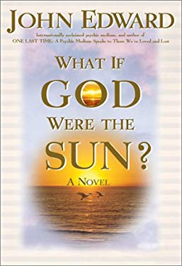 Que Tal Si Dios Fuera El Sol = What If God Were the Sun? 9781588720214