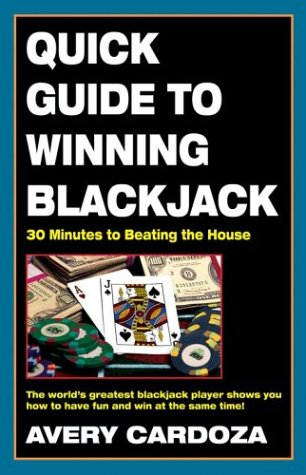 Quick Guide to Winning Blackjack, 2nd Edition: 30 Minutes to Beating the House 9781580421225