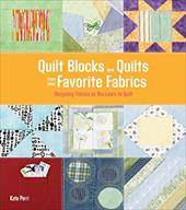 Quilt Blocks and Quilts from Your Favorite Fabrics: 15 Easy