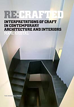 RE: Crafted: Interpretations of Craft in Contemporary Architecture and Interiors 9781580932769