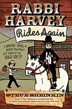 Rabbi Harvey Rides Again: A Graphic Novel of Jewish Folktales Let Loose in the Wild West 9781580233477