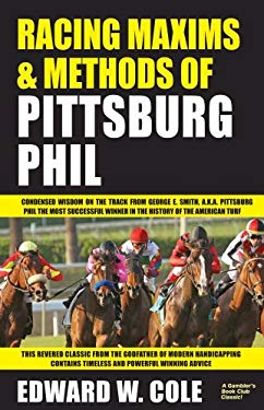 Racing Maxims & Methods of Pittsburg Phil 9781580423144