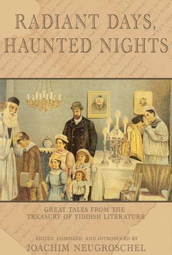 Radiant Days, Haunted Nights: Great Tales from the Treasury of Yiddish Folk Literature 9781585677313