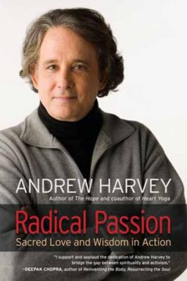 Radical Passion: Sacred Love and Wisdom in Action 9781583945032