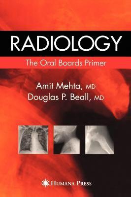Radiology: The Oral Boards Primer 9781588293572