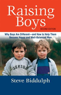 Raising Boys: Why Boys Are Different--And How to Help Them Become Happy and Well-Balanced Men 9781587613289
