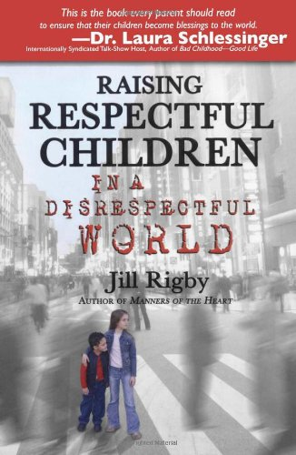 Raising Respectful Children in a Disrespectful World 9781582295749