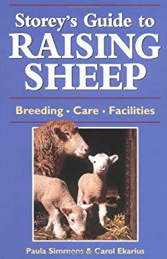 Storey's Guide to Raising Sheep : Breeding, Care, Facilities